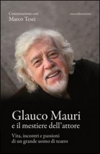 Glauco Mauri e il mestiere dell'attore