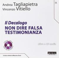 Il Decalogo. 9: Non dire falsa testimonianza