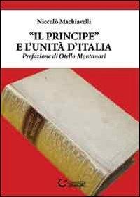 """Il """"Principe"""" e l'unità d'Italia"""