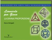 """Leonardo e la """"Divina Proporzione"""""""