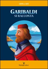 Garibaldi si racconta