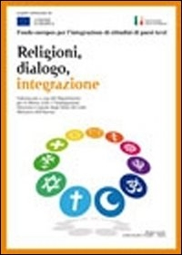 Religioni, dialogo, integrazione