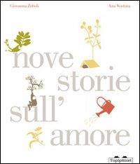 Nove storie sull'amore più una sulla felicità e un saluto / Giovanna Zoboli ; Ana Ventura