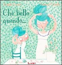 Che bello quando... / Angela Freno, Simona Ciraolo
