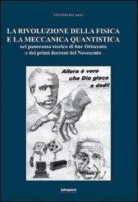 La rivoluzione della fisica e la meccanica quantistica nel panorama storico di fine Ottocento e dei primi decenni del Novecento