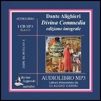 Divina commedia [Audioregistrazione] / Dante Alighieri ; lettura interpretata da Claudio Carini
