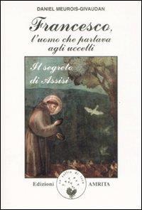 Francesco, l'uomo che parlava agli uccelli