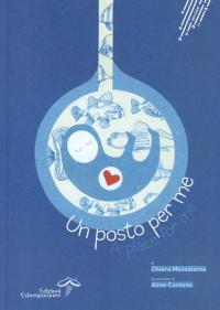 Un posto per me = A place for me / di Chiara Mezzalama ; illustrazioni di Aline Cantono