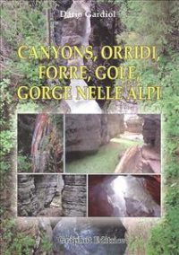 Canyons, orridi, forre, gole, gorge nelle Alpi