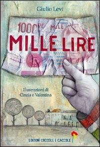 Mille lire / Giulio Levi ; illustrazioni di Cinzia e Valentina