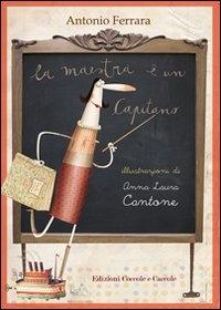 La maestra è un capitano / Antonio Ferrara ; illustrazioni di Anna Laura Cantone