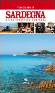 Viaggiando in Sardegna : guida turistica completa
