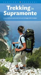 Trekking in Supramonte : le escursioni più spettacolari nel cuore selvaggio della Sardegna / [testi e itinerari: Giulio Concu]