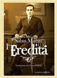 L'eredità / Sabas Martin ; traduzione di Chara Vitalone