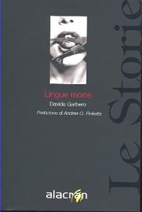Lingue morte / Davide Garbero