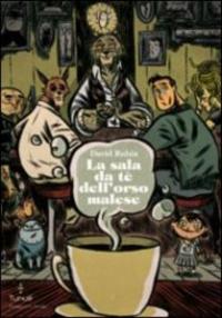 La sala da tè dell'orso malese / David Rubín ; [traduzione di Alessandra Papa]