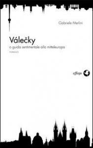 Valecky, o guida sentimentale alla mitteleuropa