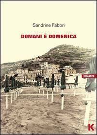 Domani è domenica / Sandrine Fabbri ; traduzione di Daniela Almansi