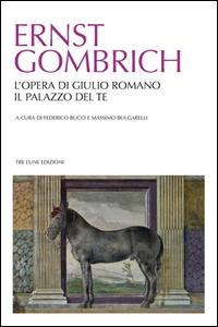 L' opera di Giulio Romano, il palazzo del Te