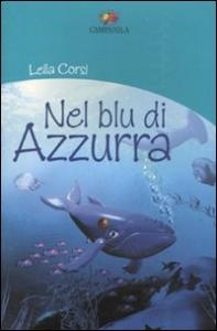 Nel blu di Azzurra / Leila Corsi ; illustrazioni di Manuel Codiglione