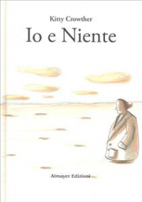 Io e Niente / Kitty Crowther