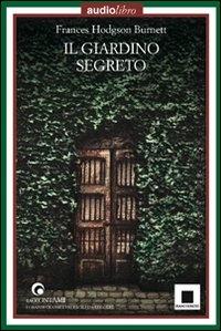 Il giardino segreto / Frances Hodgson Burnett ; traduzione e adattamento di Stefano Aroldi