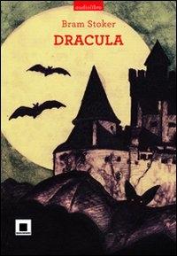 Dracula / Bram Stoker ; traduzione e adattamento di Emma Schreiber ; letto da Valentina Martino Ghiglia