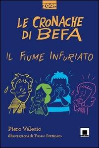 Le cronache di Befa. Il fiume infuriato / Piero Valesio ; illustrazioni di Tuono Pettinato