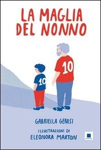 La maglia del nonno / Gabriella Genisi ; illustrazioni di Eleonora Marton