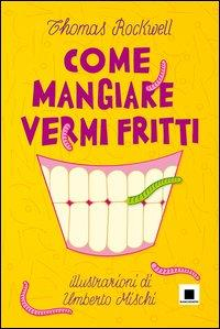 Come mangiare vermi fritti