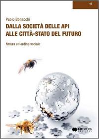 Dalla società delle api alle città-stato del futuro