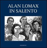 Alan Lomax in Salento