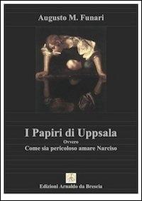 I papiri di Uppsala, ovvero Come sia pericoloso amare Narciso