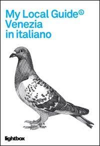 Venezia : la città vista attraverso gli occhi di chi ci abita, per un turismo etico e sostenibile