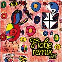 Fiabe remix [Audioregistrazione]. Vol. 1