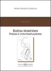 Raïssa Maritain : poesia e contemplazione / Nora Possenti Ghiglia