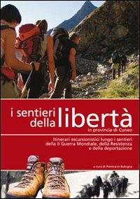 I sentieri della libertà in provincia di Cuneo