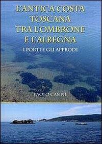L'antica costa Toscana tra l'Ombrone e l'Albegna