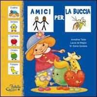 Amici per la buccia / Armidina Talisi, Laura De Meglio; M. Elena Gonano