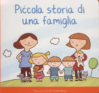 Piccola storia di una famiglia : ... perchè hai due mamme? / Francesca Pardi, BUM ill&art
