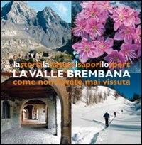 La Valle Brembana come non l'avete mai vissuta