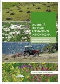 Diversità dei prati permanenti in montagna: analisi della situazione e implicazioni gestionali