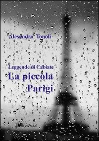 La piccola Parigi / Alessandro Tonoli