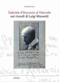 Gabriele d'Annunzio al Vittoriale nei ricordi di Luigi Mometti