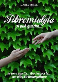 Fibromialgia, si può guarire...