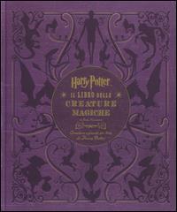 Harry Potter. Il libro delle creature magiche