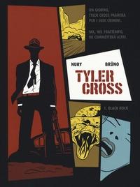 Tyler Cross. 1: Black rock