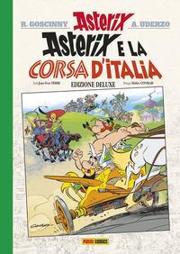 Asterix e la corsa d'Italia / Goscinny e Uderzo presentano un'avventura di Asterix ; testi di Jean-Yves Ferri ; disegni di Didier Conrad
