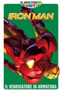 Iron Man. Il vendicatore in armatura