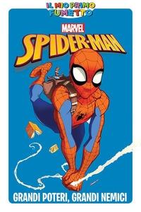 Spider-man. Grandi poteri, grandi nemici